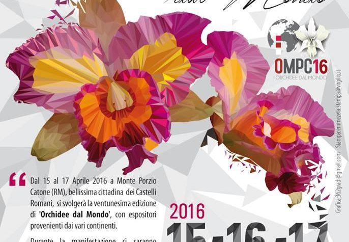 Orchidee dal mondo- Monte Porzio Catone (Roma) – 15-16-17 Aprile 2016